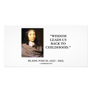 Blaise Pascal Wisdom Leads Us Back To Childhood Personalized Photo Card