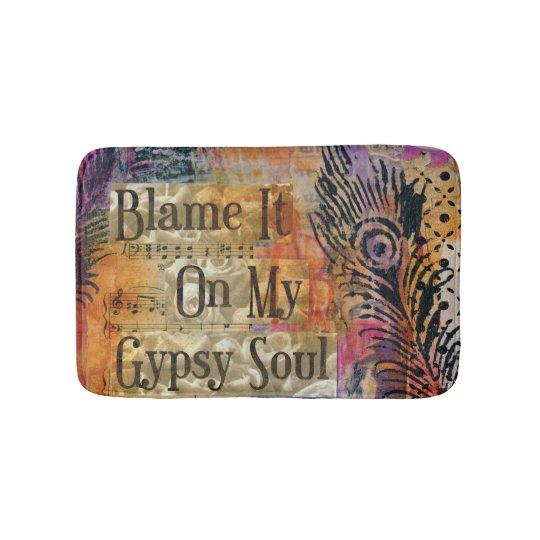 Blame it on my Gypsy Soul Bath Mat