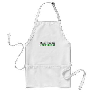 Blame it on the Anesthesia Standard Apron