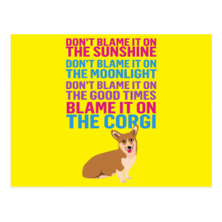Blame it on the Corgi funny dog Postcard