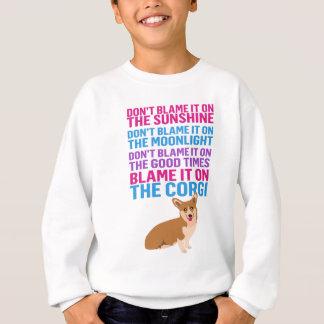 Blame it on the Corgi funny dog Sweatshirt