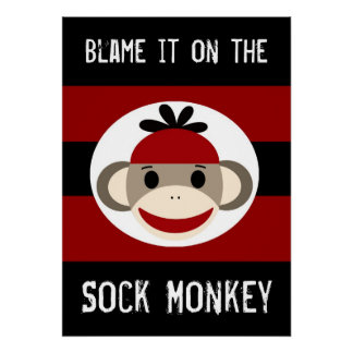 Blame It on the Sock Monkey Red Black Poster