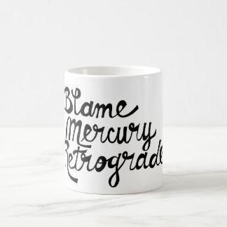 Blame Mercury Retrograde Mug