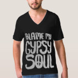 Blame My Gypsy Soul Peace Sign Tee Shirts