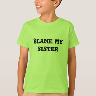 Blame my Sister Youth Tshirt