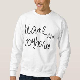 Blame the Boyband Sweatshirt