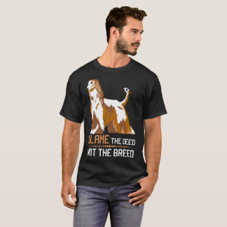 Blame The Deed Not The Breed Afghan Hound Tshirt