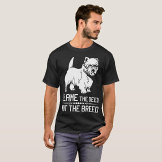 Blame The Deed Not The Breed Cairn Terrier Tshirt