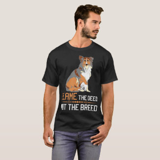 Blame The Deed Not The Breed Collie Tshirt