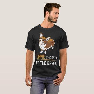 Blame The Deed Not The Breed Corgi Tshirt
