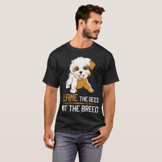 Blame The Deed Not The Breed Havanese Tshirt