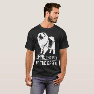 Blame The Deed Not The Breed Keeshonden T-Shirt
