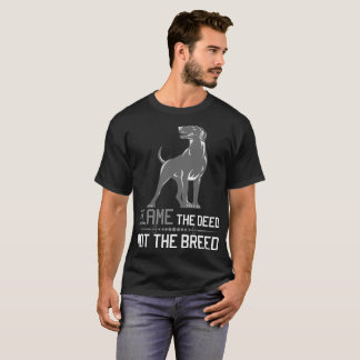 Blame The Deed Not The Breed Pointer T-Shirt