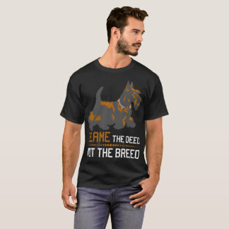 Blame The Deed Not The Breed Scottish Terrier Tees