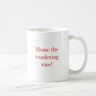Blame the wandering wire! basic white mug