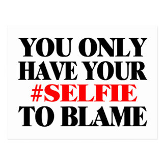 Blame Your Selfie Postcard