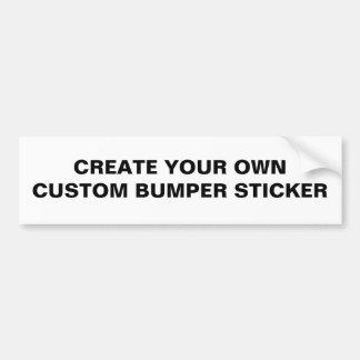 BLANK - CREATE YOUR OWN CUSTOM BUMPER STICKER