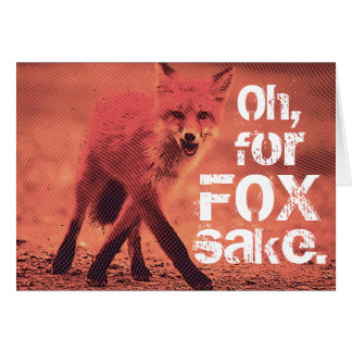 Blank Oh, For FOX Sake Sassy Red Fox Card