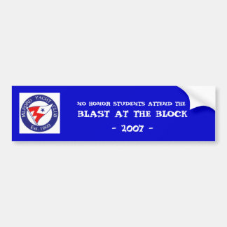 BLAST AT THE BLOCK- 2007 -,... BUMPER STICKER
