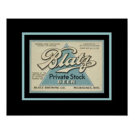 Blatz Private Stock Vintage Ad Poster
