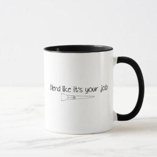 Blend Like It's Your Job black & white mug