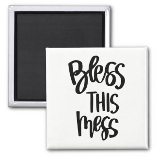 Bless This Mess Magnet