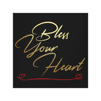 BLESS YOUR HEART CANVAS PRINT