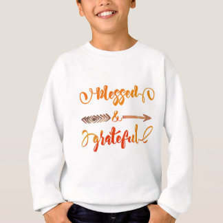 blessed and grateful thanksgiving sweatshirt