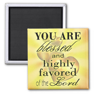 Blessed And Highly Favored Magnet