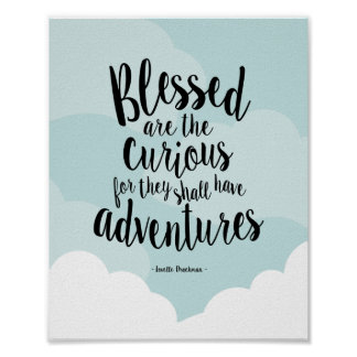 Blessed are the Curious Quote Art Print