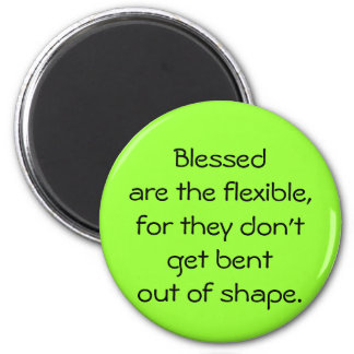 Blessed Are The Flexible Magnet