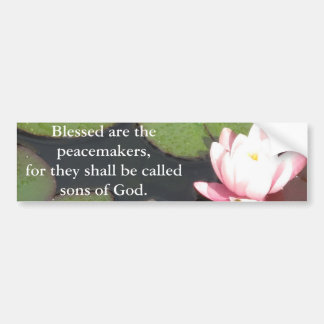 Blessed are the peacemakers, for they shall ...... bumper sticker