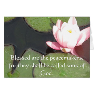 Blessed are the peacemakers, for they shall ...... card