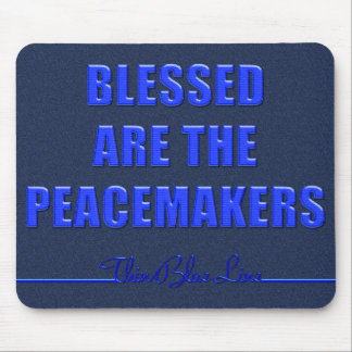 Blessed Are The Peacemakers Mouse Pad
