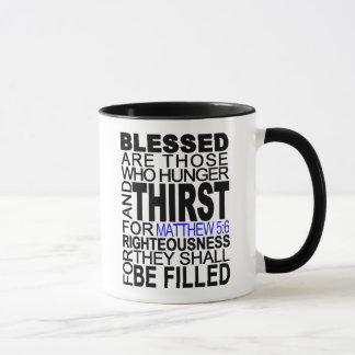 Blessed Are Those... Matthew 5:6 Bible Verse Quote Mug