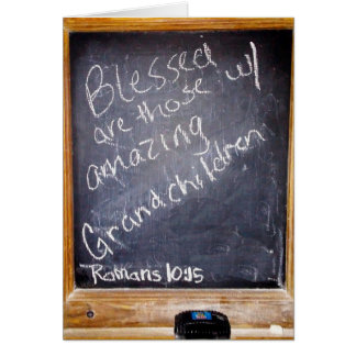 Blessed are those with amazing GrandChildren Card