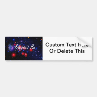 Blessed Be saying against dark space image Car Bumper Sticker