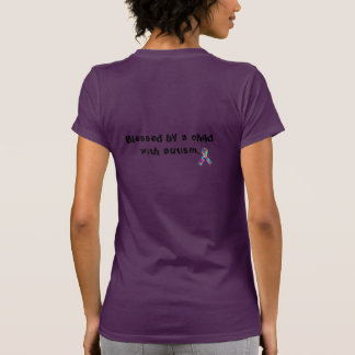 """Blessed by a child with autism"" T-Shirt"