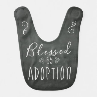 Blessed by Adoption - Foster Care, Adopt Gift Bib