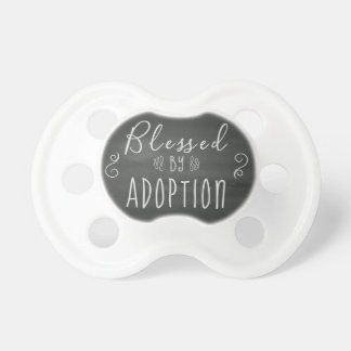 Blessed by Adoption - Foster Care, Adopt Gift Pacifier