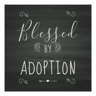 Blessed by Adoption - Foster Care, Adopt Gift Poster