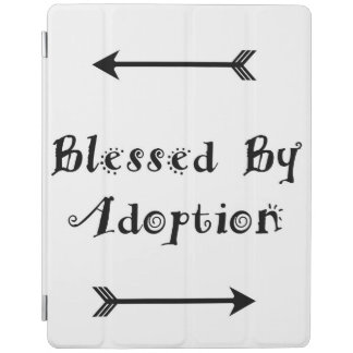 Blessed by Adoption - Foster Care iPad Cover