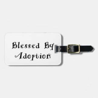 Blessed by Adoption - Foster Care Luggage Tag