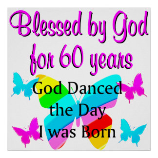 BLESSED BY GOD FOR 60 YRS POSTER