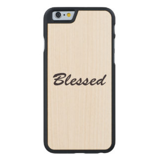 Blessed Carved Maple iPhone 6 Case