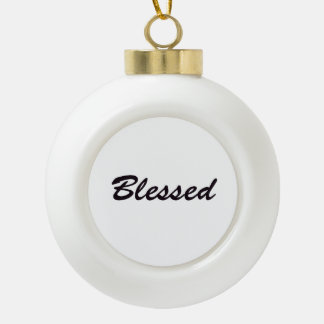 Blessed Ceramic Ball Christmas Ornament