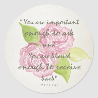 BLESSED & IMPORTANT ENOUGH TO ASK RECEIVE  FLORAL CLASSIC ROUND STICKER