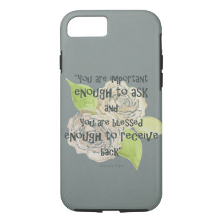 BLESSED & IMPORTANT ENOUGH TO ASK RECEIVE  FLORAL iPhone 8/7 CASE