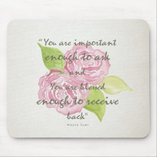 BLESSED & IMPORTANT ENOUGH TO ASK RECEIVE  FLORAL MOUSE PAD