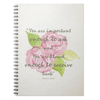 BLESSED & IMPORTANT ENOUGH TO ASK RECEIVE  FLORAL NOTEBOOK
